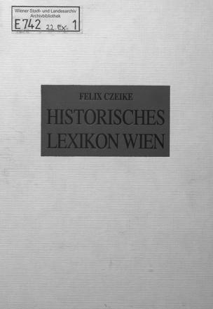 Historisches Lexikon Wien : in 6 Bänden / Felix Czeike