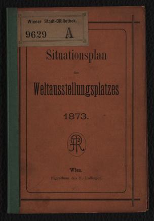 Situations-Plan des Wiener Weltausstellungs-Platzes 1873