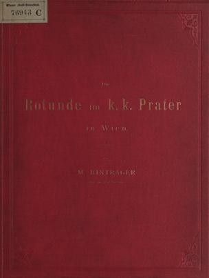 Rotunde im k. k. Prater in Wien / von M. Hinträger