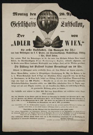"""Montag den 20. April wird von dem neuen Gesellschafts Luftballon, genannt: Der """"Adler von Wien"""", die erste Luftfahrt, (im Ganzen die 32.) von dem Gefertigten im k. k. Prater, am Feuerwerksplatze, Nachmittags, Schlag 5 Uhr, Statt finden von Lehmann, Christian"""
