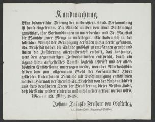 Kundmachung [Wien, 13. März 1848] : Eine bedauerliche Störung der niederösterr. ständ. Versammlung ist heute eingetreten ... ; Wien am 13. März 1848