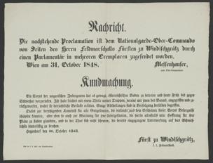 Nachricht. Die nachstehende Proclamation ist dem Nationalgarde-Obercommando von Seiten des Herrn Feldmarschalls Fürsten zu Windischgrätz durch einen Parlamentär in mehreren Exemplaren zugesendet worden : Wien am 31. October 1848