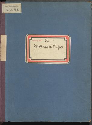 Mädel aus der Vorstadt : Posse / Mus. von Adolf Müller. Von J. Nestroy von Johann Nestroy