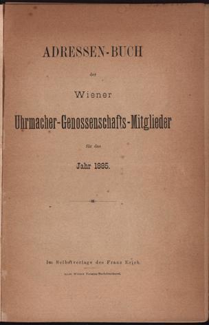 Adressen-Buch der Wiener Uhrmacher-Genossenschafts-Mitglieder : für das Jahr 1885