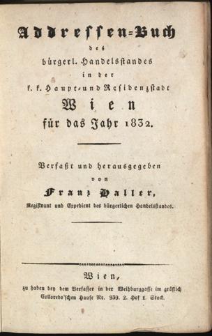 Addressen-Buch des bürgerl. Handelsstandes in der k.k. Haupt- und Residenzstadt Wien : für das Jahr ... / verf. und hrsg. von Franz Haller