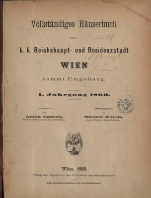 Vollständiges Häuserbuch der k. k. Reichshaupt- und Residenzstadt Wien : sammt Umgebung von Czapek, Anton