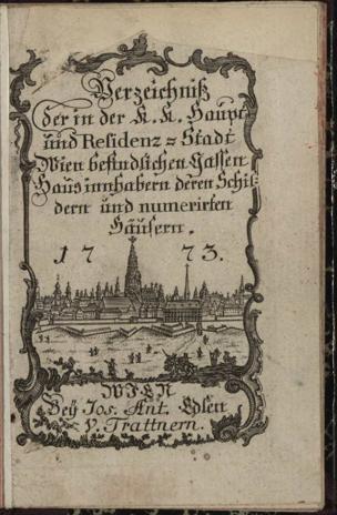 Verzeichniß der in der k. k. Haupt- und Residenz-Stadt Wien befindlichen Gassen, Hausinnhabern deren Schildern und numerirten Häusern