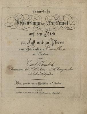 Gründliche Abhandlung der Fechtkunst auf den Hieb zu Fuß und zu Pferde : zum Gebrauch der Cavallerie ; mit Kupfern von Timlich, Karl