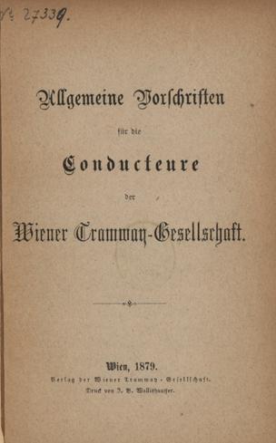 Allgemeine Vorschriften für die Conducteure der Wiener Tramway-Gesellschaft