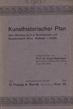 Kunsthistorischer Plan des ersten Bezirkes der k. k. Reichshaupt- und Residenzstadt Wien von Hassinger, Hugo ()