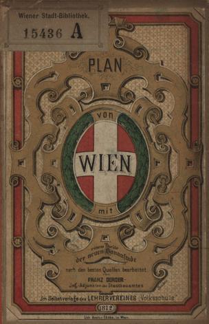 Plan der Stadt Wien : mit den neuesten Regulirungen und mit einem Theile der neuen Donaustadt