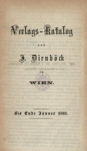 Verlags-Katalog von J. Dirnböck in Wien : Bis Ende Jänner 1861 von Dirnböck, Jakob ()