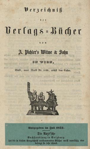 Verzeichniß der Verlags-Bücher von A. Pichler's Witwe & Sohn in Wien, Stadt, neuer Markt Nr. 1044, nächst dem Casino