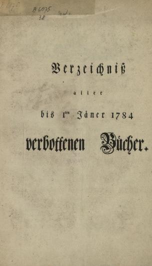 Verzeichniß aller bis 1ten Jäner 1784 verbottenen Bücher
