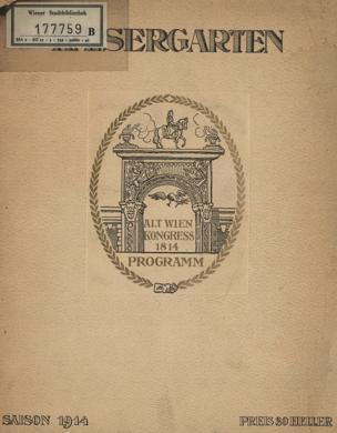 Kaisergarten : Alt-Wien 1814 ; Jahrhundertfeier des Wiener Kongresses ; [Alt Wien Kongress 1814 Programm] ; [Saison 1914]