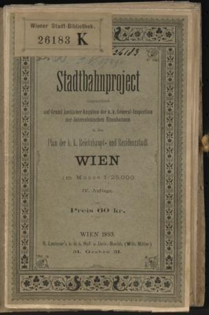 Stadtbahnproject eingezeichnet auf Grund ämtlicher Angaben der k. k. General-Inspection der österreichischen Eisenbahnen in den Plan der k. k. Reichshaupt- und Residenzstadt Wien : im Maße 1:25000