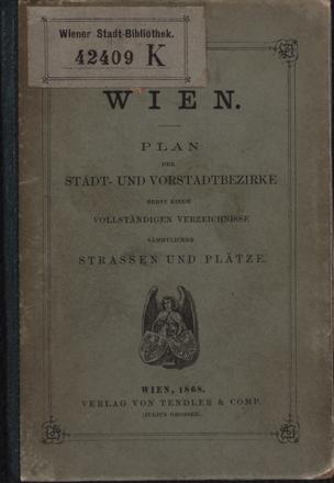 Plan der k.k. Reichshaupt u. Residenzstadt Wien : sämmtliche Stadt und Vorstadtbezirke umfassend