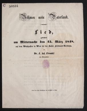 Böhmen mein Vaterland. Lied, gedichtet um Mitternacht den 15. März 1848, auf dem Wachtposten in Wien bei der Kaiser Ferdinand-Nordbahn von Frankl, J. Ad.