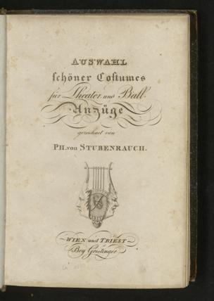 Auswahl schöner Costumes für Theater- und Ball-Anzüge von Stubenrauch, Philipp von ()