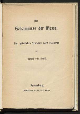 Geheimnisse der Messe : ein geistliches Festspiel nach Calderon von Kralik, Richard von ()