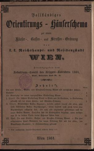 Vollständiges Orientirungs-Häuserschema zur neuen Häuser-, Gassen- und Strassen-Ordnung der k. k. Reichshaupt- und Residenzstadt Wien