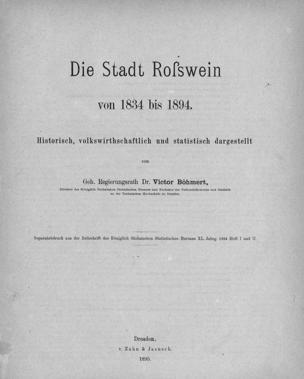 Stadt Rosswein von 1834 bis 1984 : historisch, volkswirthschaftlich und statistisch dargestellt von Böhmert, Carl Victor