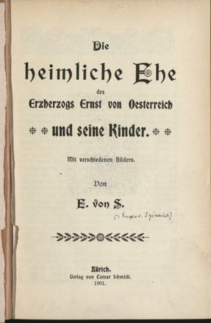 heimliche Ehe des Erzherzogs Ernst von Österreich und seine Kinder von Szimics, Eugen von ()