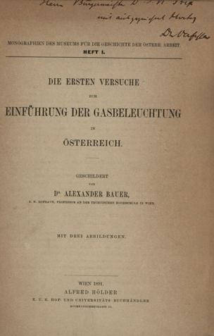 ersten Versuche zur Einführung der Gasbeleuchtung in Österreich von Bauer, Alexander Anton Emil ()